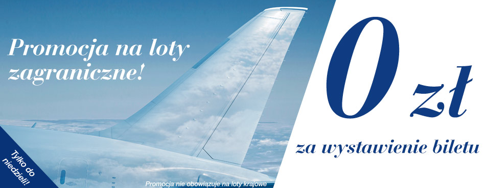 Promocja na loty zagraniczne bez opłaty serwisowej